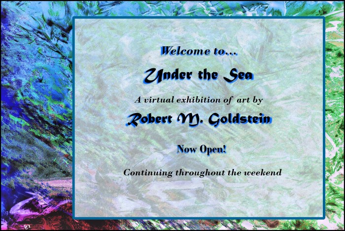 Under the Sea, a Virtual Art Gallery Showcasing  the work of RobGoldstein