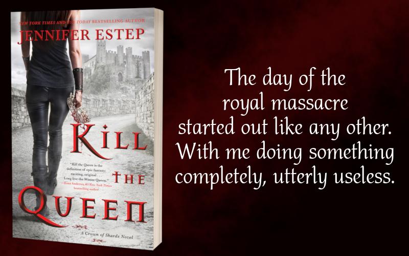 Teaser - Kill The Queen by Jennifer Estep - 3