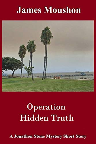 Operation Hidden Truth by James Moushon #Suspense #reading @jimhbs