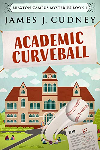 Academic Curveball by James J. Cudney #Mystery #BookReview @jamescudney4