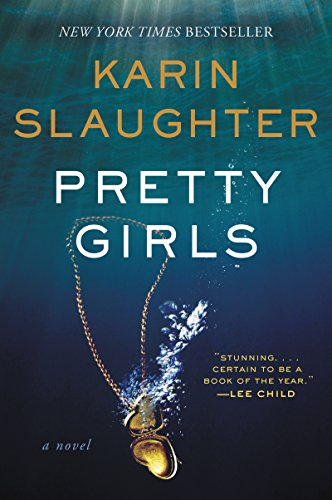 Sisters. Strangers. Survivors… Pretty Girls by Karin Slaughter #Thriller #BookReview @SlaughterKarin