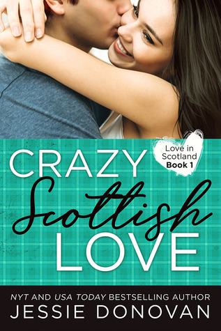 It's going to be one long, trying summer in Scotland… Crazy Scottish Love by Jessie Donovan #RomCom #Romance @ExpressoReads