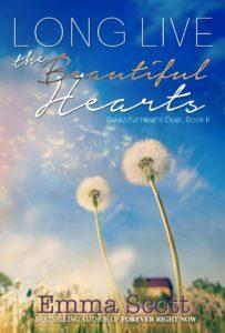 Long Live the Beautiful Hearts by Emma Scott #NewRelease #YANovels #amreading @InkSlingerPR@EmmaS_Writes