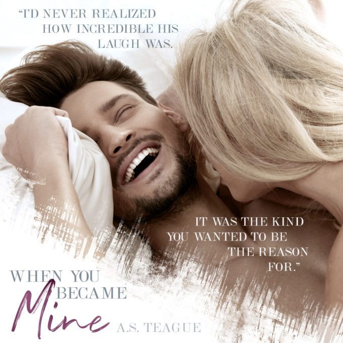 When You Became Mine by A.S. Teague #NewRelease #Romance @AuthorASTeague