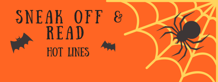 Sneak Off and Read: Lines with the topic, HALLOWEEN #RSsos #RomSuspense