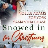 Snowed in for Christmas Collection #HolidayRomance #Reading @InkSlingerPR @NoelleAdams3 @ZoeYorkWrites @SamanthaChase3