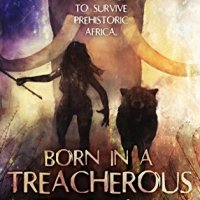 Born In A Treacherous Time by Jacqui Murray #Historical #BookReview @WordDreams