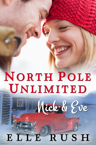 Nick and Eve- North Pole Unlimited by @Elle_Rush #HolidayRomance #amreading@ExpressoReads
