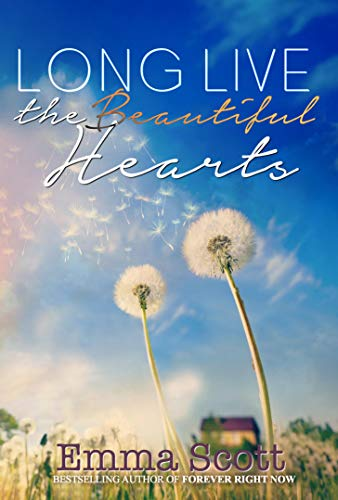 Long Live the Beautiful Hearts by Emma Scott #YA #Romance #BookReview @EmmaS_Writes