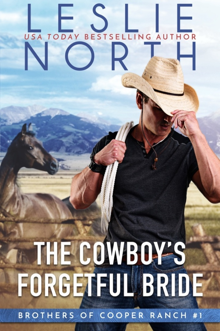 The Cowboy's Forgetful Bride by Leslie North #Romance #NewRelease@XpressoReads
