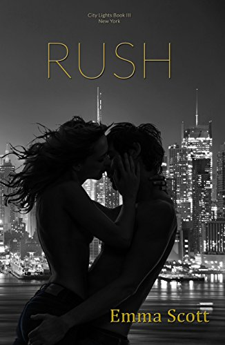 The life he knew is over. The life she wants is just out of reach… Rush by Emma Scott #Romance #BookReview@EmmaS_Writes