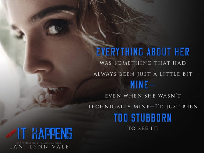 They're like hellfire and holy water… It Happens by @LaniLynnVale #NewRelease #Romance@InkSlingerPR