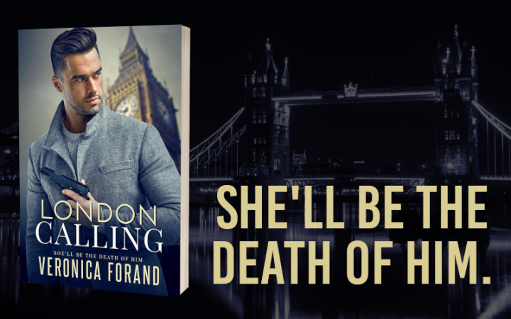 She'll Be The Death of Him… London Calling by @VeronicaForand #NewRelease #Suspense @PureTextuality