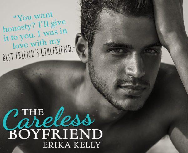 The Careless Boyfriend by @ErikaKellyBooks #Romance #CoverReveal@InkSlingerPR