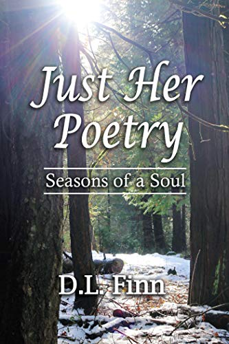 Just Her Poetry: Seasons of the Soul by D. L. Finn #Poetry #BookReview @dlfinnauthor