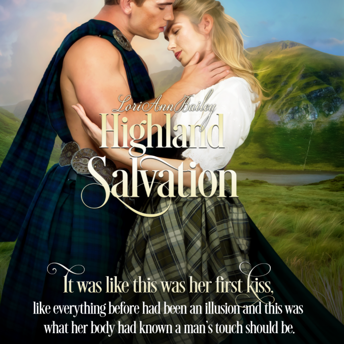 Her blackmailer is hot on her trail and her secrets could soon be exposed… Highland Salvation by Lori Ann Bailey #Historical #Romance @authorspal @labaileyauthor