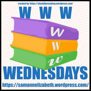 WWW Wednesday #Reading #Goodreads