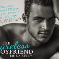 Gray Bowie broke the bro code: he fell in love with his best friend's girlfriend... The Careless Boyfriend by @erikakellybooks #Romance #Reading @InkslingerPR