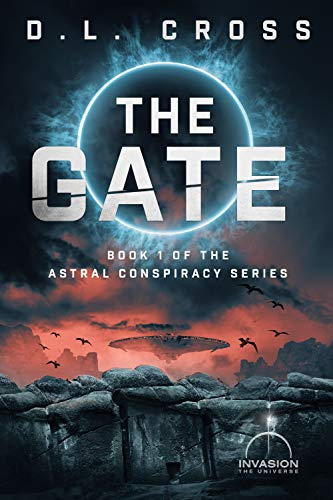The Gate: An Invasion Universe Novel (Astral Conspiracy Book 1) by @StaciTroilo writing as D.L. Cross #SciFi#BookReview