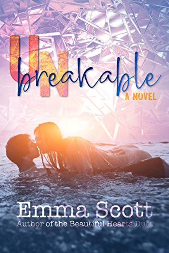Some bonds, once forged, cannot be broken. Unbreakable by Emma Scott #Romance #BookReview@EmmaS_Writes
