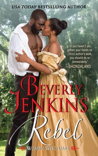 USA Today Bestselling Author Beverly Jenkins's compelling new series follows a Northern woman south in the chaotic aftermath of the Civil War . . . Rebel #Historical #Romance @PureTextuality @authorMsBev