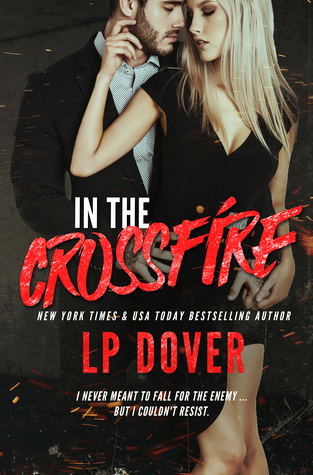 In the Crossfire by @LPDover #RomSuspense #NewRelease @XpressoReads