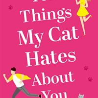 Ten Things My Cat Hates About You #RomCom #BookReview