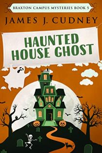 Book cover for cozy mystery Haunted House Ghost by James J. Cudney shows cartoon sketch of old house on hillside in front of full moon with cartoon ghost above