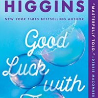 #BookReview- Good Luck with That by @Kristan_Higgins #WomensFic