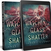 Watching Glass Shatter by James j. Cudney #amreading #Drama @jamescudney4