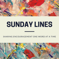 Sunday Lines: In Times of Trouble