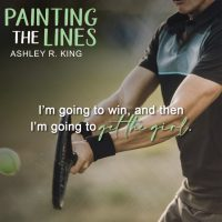Painting the Lines by Ashley R. King #NewRelease #Romance @ashleyk628